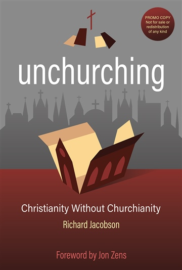 Unchurching - Christianity without Churchianity